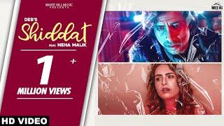 Shiddat Deb Ft Neha Malik Video HD Download New Video HD