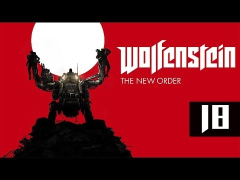 Wolfenstein: The New Order - Let's Play - Part 18 - [Gibraltar Bridge] -