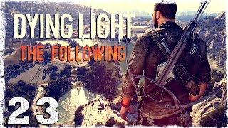 [Coop] Dying Light: The Following. #23: Старик и море.