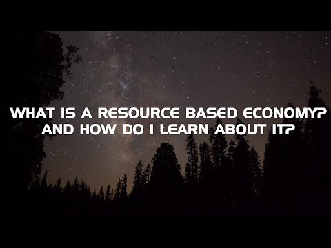 What is a Resource Based Economy?
