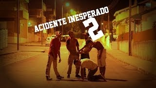 Acidente Inesperado 2 Parceria M.P.STREET