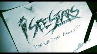I See Stars - Can We Start Again