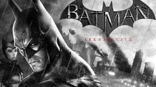 Batman: Arkham City ( Jugando ) ( Parte 1 ) En Español
