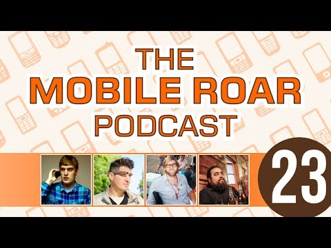 Mobile Roar Podcast 23 - 11/29/13