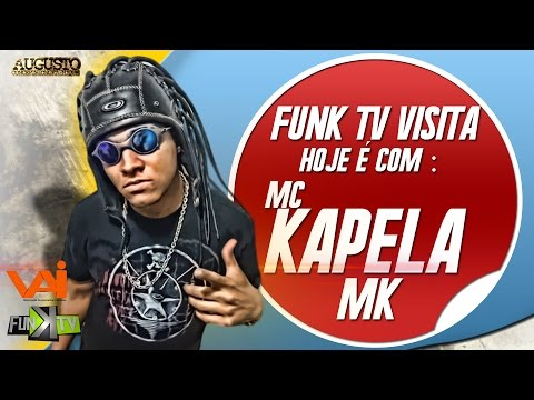 Mc Kapela Mk - Funk TV Visita (Completo) Oficial