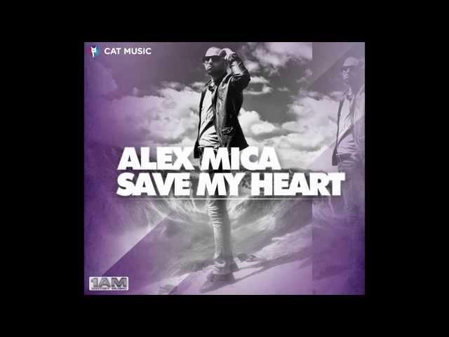 Alex Mica - Save my heart