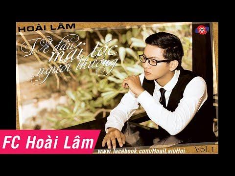 Album Hoài Lâm - Về Đâu Mái Tóc Người Thương (Vol.1)