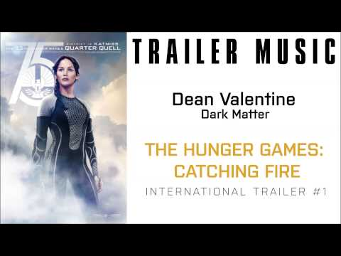 The Hunger Games: Catching Fire - Trailer #1 Music #2 (Dean Valentine - Dark Matter)