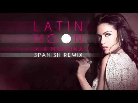 Mia Martina - Latin Moon Spanish Remix