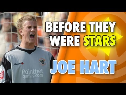 Joe Hart - Before They Were Stars