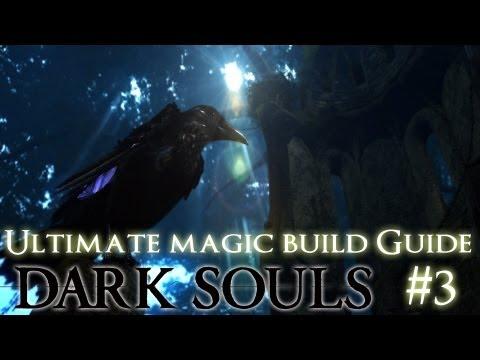 Dark Souls | Ultimate Magic Build Guide | Part 3 - MAGIC WEAPON