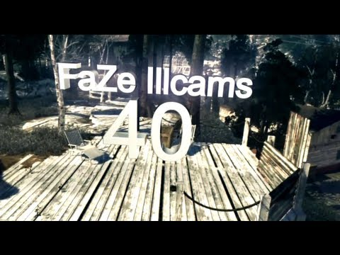 FaZe ILLCAMS - Episode 40 by FaZe Faytal