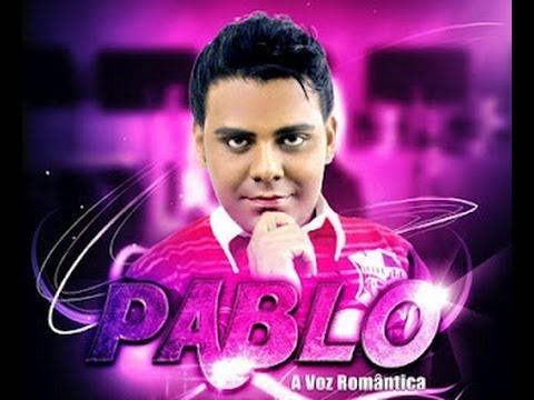 Quase me chamou de amor Pablo a voz romântica 2013