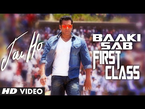 Jai Ho: Baaki Sab First Class (Video Song) | Salman Khan | Releasing: 24 Jan 2014