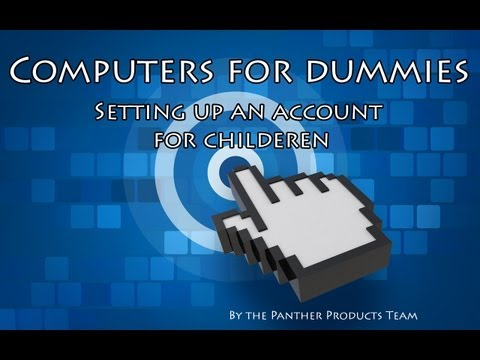 Computers for dummiesLesson 1 - Setting up a childrens account with parental control.