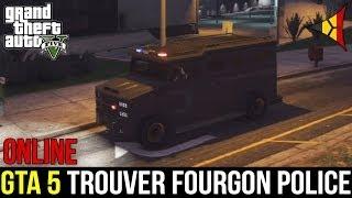 GTA 5 Online // Trouver Le FOURGON DE POLICE (Blindé