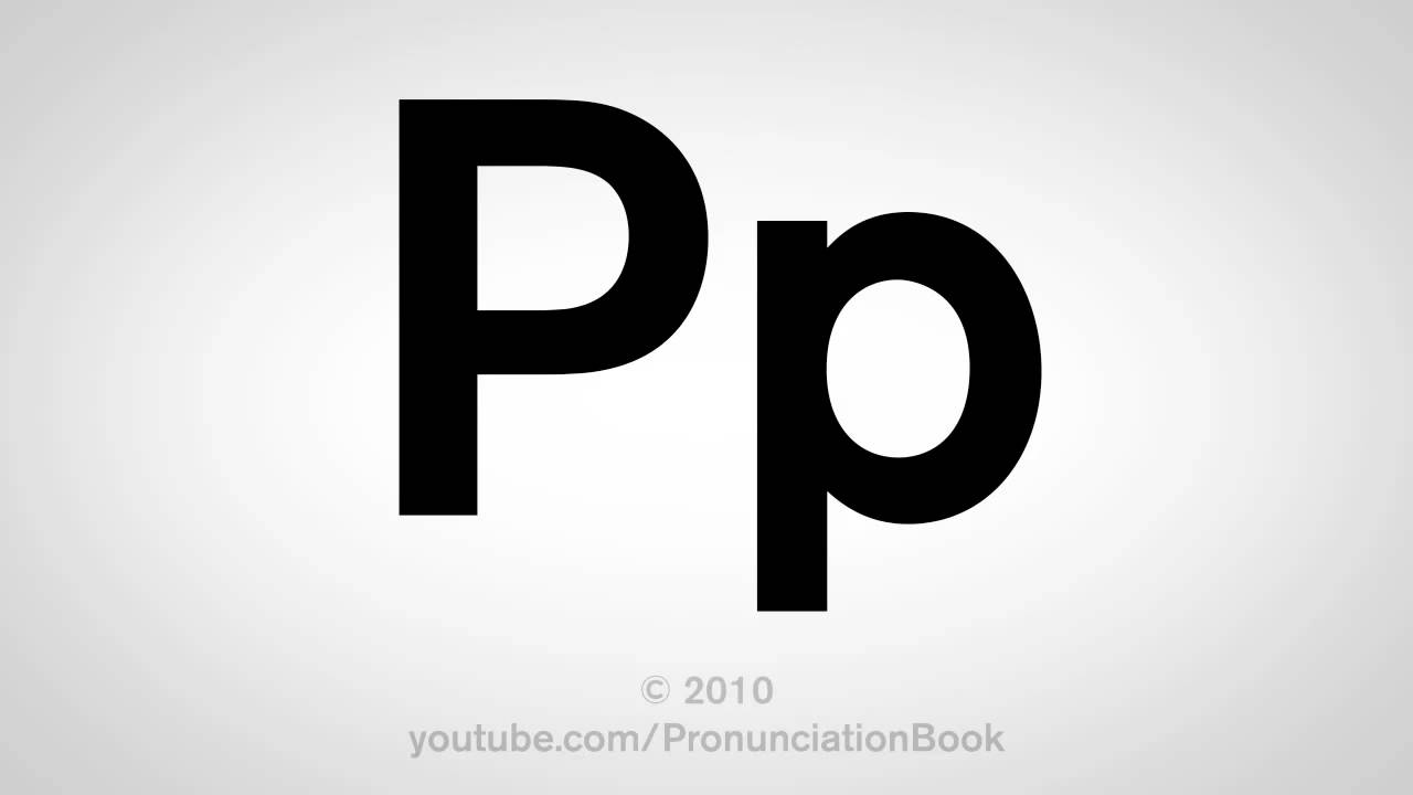 Basic English  How To Pronounce The Letter P