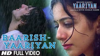 Baarish - Yaariyan Video Song