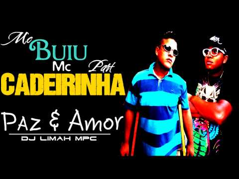 Mc Buiu Part Mc Cadeirinha - Paz & Amor ♫♪ Kings produtora.