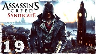 [Xbox One] Assassin's Creed Syndicate. #19: Битва за власть 1/2.