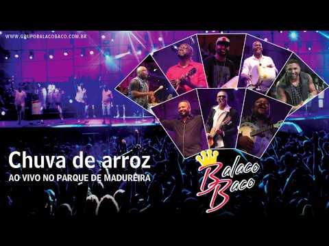 Grupo BalacoBaco - Chuva de Arroz Ao vivo No Parque de Madureira 2015