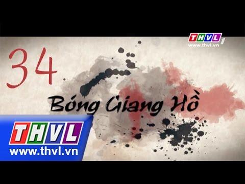 THVL | Bóng giang hồ - Tập 34