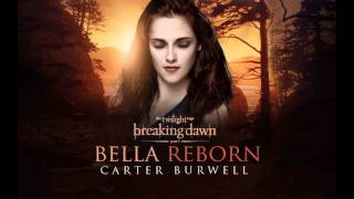 Carter Burwell Bella Reborn [Breaking Dawn Part 1 The