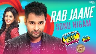 Rab Jaane Sonu Nigam Amrinder Gill Happy Go Lucky