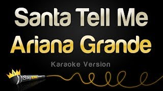 Ariana Grande - Santa Tell Me (karaoke Version)