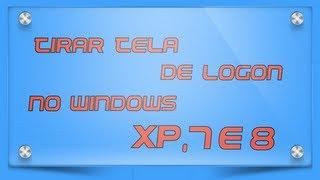 Retirar Tela De Logon No Windows XP, 7 E 8