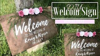 DIY WEDDING DECOR | WELCOME SIGN | ALYSSA DAW