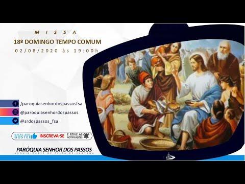 Missa do 18º Domingo do Tempo Comum - Ano A - 02/08/2020 às 19:00h
