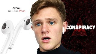AirPods™: CONSPIRACY THEORY (mind = BLOWN)