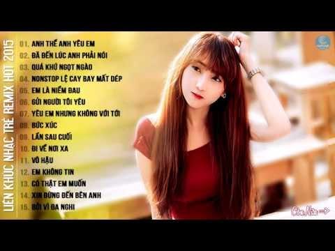 Nhạc Remix - Liên Khúc Nhạc Trẻ Remix Hay Nhất 4/2016 - Việt Mix Mới Nhất Năm