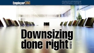 Downsizing done right: revisited