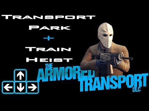 Payday 2 - Transport Park Solo - Train Heist Solo Stealth