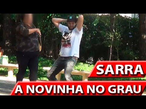 SARRA A NOVINHA NO GRAU