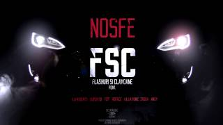 NOSFE - FSC cu Lu-K Beats, Super ED, Tzip , Horace, Killa Fonic, Zagga & Andy