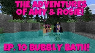 The Adventures Of Amy & Rosie! Ep.10 Bubbly Bath!