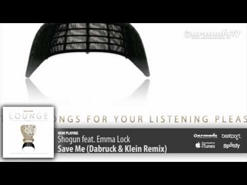 Shogun feat. Emma Lock - Save Me (Dabruck & Klein Remix)