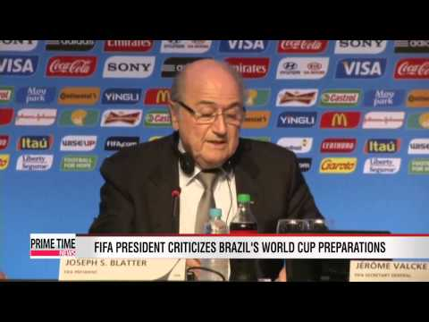 Football: FIFA President Sepp Blatter criticizes Brazil's World Cup preparations