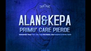 ALAN & KEPA - Primu' care pierde
