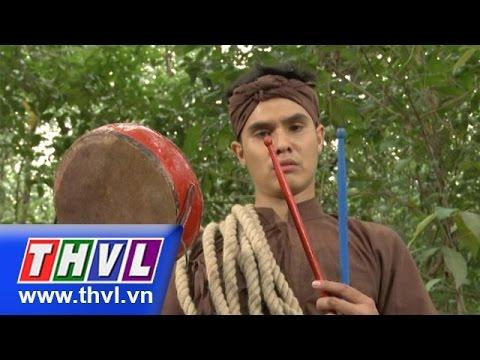 THVL| Thế giới cổ tích - Kỳ 133: Cái trống thần