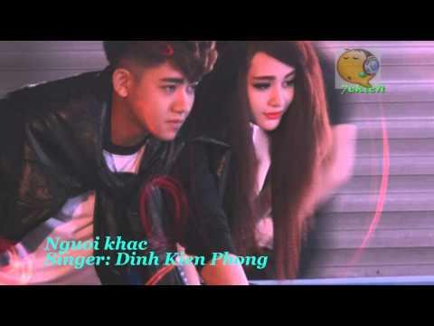 Nguoi khac - DINH KIEN PHONG