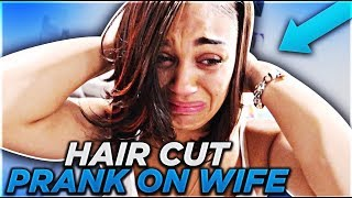 """HAIRCUT PRANK ON WIFE"" GETS VERY EMOTIONAL 