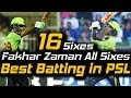Fakhar Zaman All Sixes in PSL Best Batting Fakhar e Pakistan Lahore Qalandars HBL PSL 2018