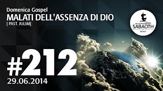 Domenica Gospel @ Milano | Malati dell'assenza di Dio - Pastore Julim | 29.06.2014