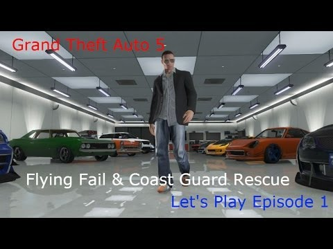 GTA V Online- Let's Play Episode #1: Flying Fails and Coast Guard Rescue