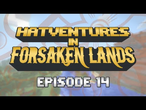 Hatventures in Minecraft - The Forsaken Lands Episode 14