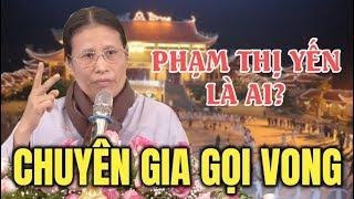 Diễn biến mới nhất vụ : Chùa Ba vàng truyền bá vong báo oán thu trăm tỷ, bà Phạm Thị Yến là ai?